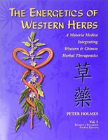Energetics of Western Herbs Vol.2: Materia Medica Integratin... by Holmes, Peter