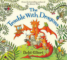 The Trouble with Dragons, Gliori, Debi, New Book