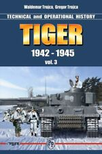 TIGER TECHNICAL AND OPERATIONAL HISTORY 1942-1945 VOLUME 3
