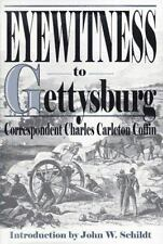 Eyewitness to Gettysburg: The Story of Gettysburg As Told by the Leading Corresp