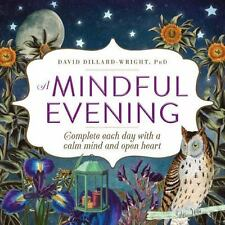 A Mindful Evening: Complete each day with a calm mind and open heart: By Dill...