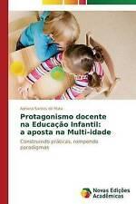 Protagonismo docente   na Educação Infantil:  a aposta na Multi-idade: Construin