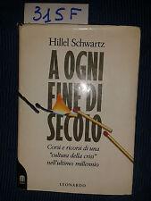 SCHWARTZ Hillel  -  A OGNI FINE DI SECOLO  -  LEONARDO  - 1992 -  prima edizione