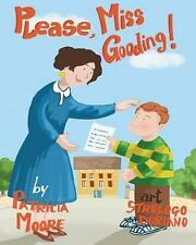 NEW Please, Miss Gooding! by Patricia Moore