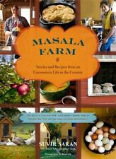 Masala Farm: Stories and Recipes from an Uncommon Life in the Country by Suvir