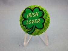 "Vintage 1980's Pinback  "" IRISH LOVER !  "" Button  ( FREE SHIPPING )"
