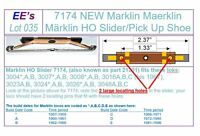 EE 035 NEW 7174 Marklin HO Slider / Pick Up Shoe for 3rd Rail Power Contact