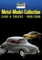 Revell Modellauto metal model cars trucks Katalog D GB F NL 1999 2000 Prospekt