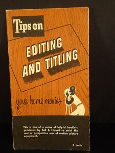"""BELL &  HOWELL Vintage 1950's manual guide """"TIPS ON EDITING AND TITLING"""" booklet"""