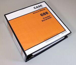 CASE 688 CRAWLER EXCAVATOR SERVICE TECHNICAL MANUAL REPAIR SHOP BOOK OVERHAUL