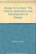 Design in Context: The History, Application and Development of Design-Penny Spa