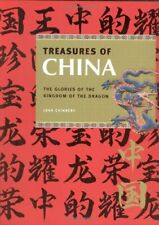 Treasures of China: The Glories of the Kingdom of the Dragon By John Chinnery