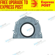 2013 For Holden commodore VF LFW Alloytec VCT Crankshaft Rear Main Seal
