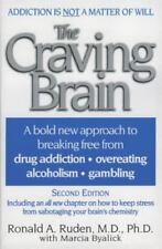 The Craving Brain: A Bold New Approach to Breaking Free from *Drug Addiction *Ov