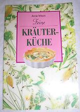 Anne Wilson - feine Kräuterküche Kräuter - Buch | gebraucht