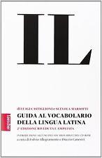 Il vocabolario della lingua latina. Latino-italiano, italiano-latino. Con guida