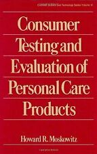 Consumer Testing and Evaluation of Personal Care Products [Cosmetic Science and