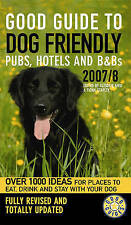 Good Guide to Dog Friendly Pubs, Hotels and B&Bs 2007/8 (Good Guides), By Staple