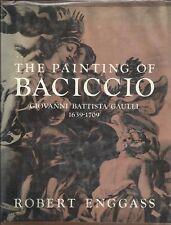 The Paintings of Baciccio Giovanni Battista Gaulli 1639-1709 Robert Enggass