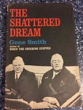 THE SHATTERED DREAM Gene Smith 1970 Hardcover with Dustjacket Book