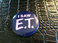 VINTAGE PROMO PINBACK BUTTON #130-022 movie E.T. - I SAW