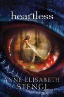 Heartless (Tales of Goldstone Wood) by Stengl, Anne Elisabeth