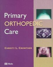 Primary Orthopedic Care by Crowther RN  MS  CRNP, Christy L.