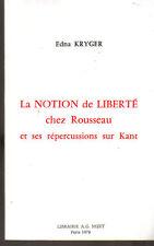 La notion de liberté chez Rousseau et ses répercussions sur Kant E Kryger Nizet