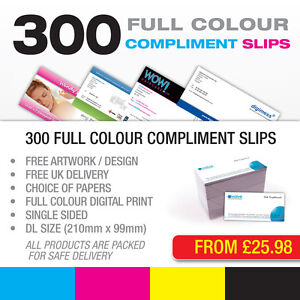 300 x DL Compliment Slips - High Quality Full Colour - Free Basic Design & P&P