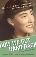 How We Got Barb Back: The Story of My Sister's Reawakening After 30 Years of Sch
