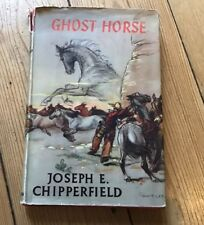 Vintage Book Ghost Horse Joseph E Chipperfield 1st Edition 1959 Dust Jacket