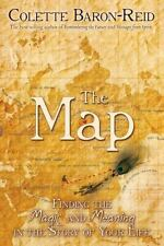 THE MAP Finding the Magic and Meaning the Story of Your Life Colette Baron-Reid