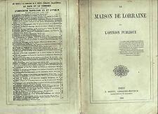 La maison de Lorraine et l'opinion publique 1861 Dentu