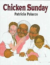 Chicken Sunday ~ Patricia Polacco  ~ HB (Remaindered)
