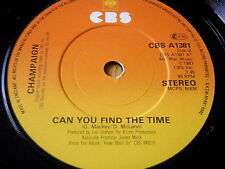 """CHAMPAIGN - CAN YOU FIND THE TIME       7"""" VINYL"""