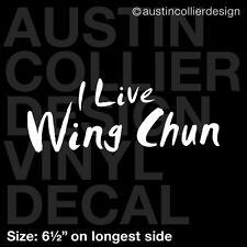 "6.5"" I LIVE WING CHUN vinyl decal car window laptop sticker - martial arts"