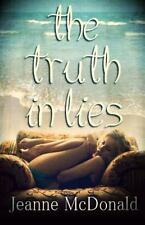 The Truth in Lies Saga Ser.: The Truth in Lies by Jeanne McDonald (2013,...