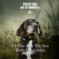 PHILLIP BOA & THE VOODOOCLUB - TIL THE DAY WE ARE BOTH FORGOTTEN  CD SINGLE NEU