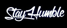 Stay Humble Sticker Racing Honda JDM Funny Drift Car Window Decal Truck Illest
