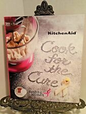 2015 LN KitchenAid Cookbook Cook for the Cure Recipes for Gatherings Sharing