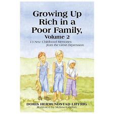 Growing Up Rich in a Poor Family, Volume 2: 13 New Childhood Memories from the G