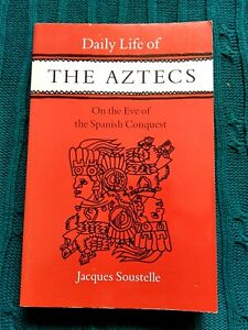 Daily Life of the Aztecs on the Eve of the Spanish Conquest (PAPERBACK) LIKE NEW