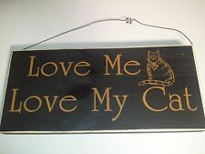 """LOVE ME LOVE MY CAT Wooden sign 12"""" X 5.5"""" X .75"""""""