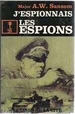 J'ESPIONNAIS LES ESPIONS par le major Sansom, Presses de la Cité 1966