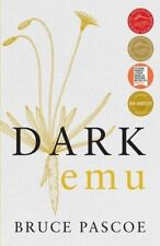 Dark Emu Aboriginal Australia and the Birth of Agriculture