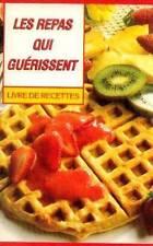 Les repas qui guerissent - Livre de recettes 1994