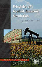 Principles of Applied Reservoir Simulation, Third Edition by John R. Fanchi  PhD