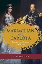 Maximilian and Carlota: Europe's Last Em