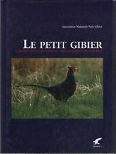Le Petit Gibier : Conservation Espèces Aménagement Milieux ANPG Gérard Pasquet