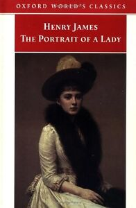 The Portrait of a Lady (Oxford World's Classics) By Henry James, Nicola Bradbur